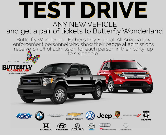 Test Drive any new vehicle and get a pair of tickets to Butterfly Wonderland